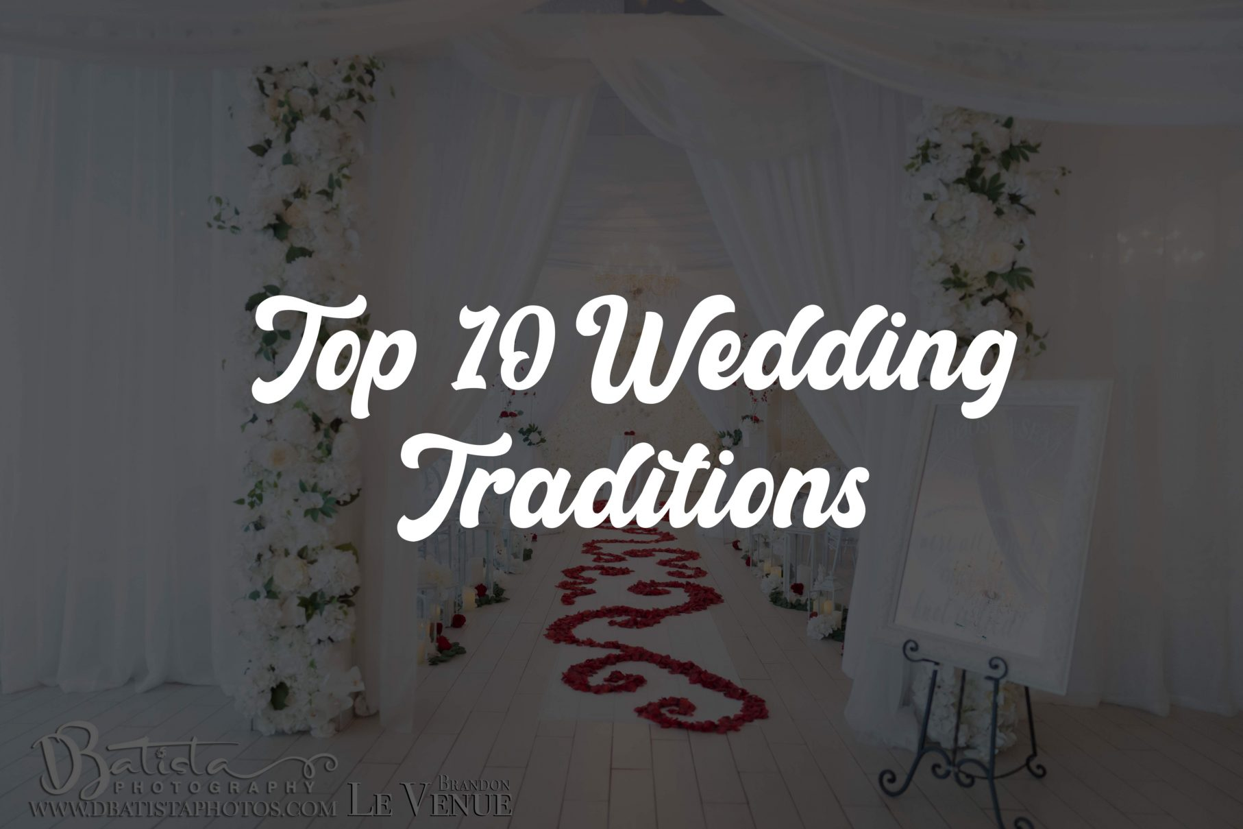 Top 10 Wedding Traditions to Keep Your Wedding Fun and Exciting