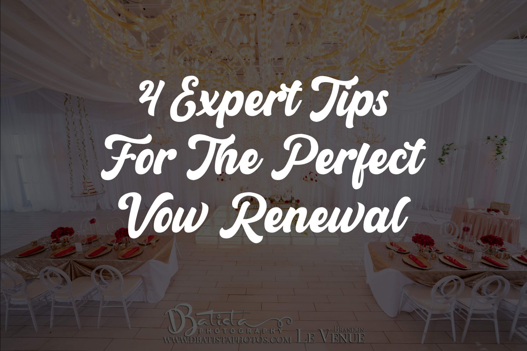 4 Expert Tips For The Perfect Vow Renewal